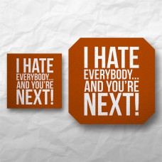 Quote - I hate everybody...