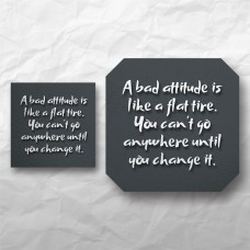 Quote - A bad attitude is like a flat tire...
