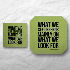 Quote - What we see depends...