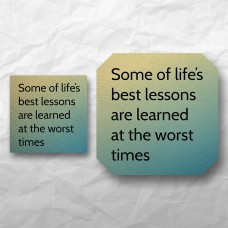 Quote - Some of life's best lessons...