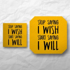 Quote - Stop saying I wish...